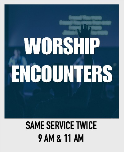 Worship Encounters