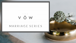 The VOW Marriage Series