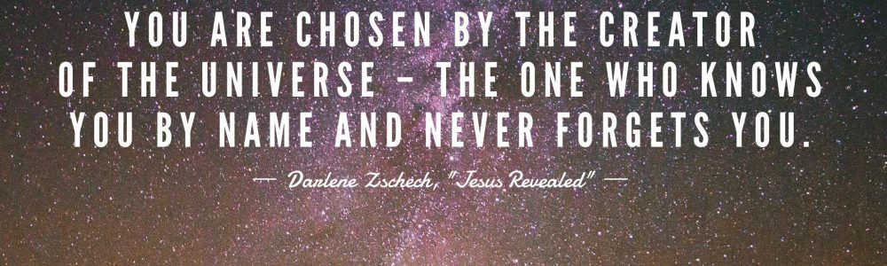 You Are Chosen By The Creator Of The Universe