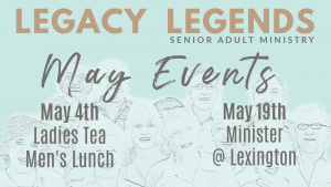 Legacy Legends MAY Events